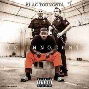 I m Innocent BY Blac Youngsta